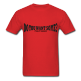 Do You Want Some fight Gear Logo Black on Red T-shirt
