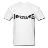 Do You Want Some fight Gear Logo Black on White T-shirt