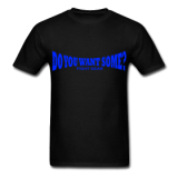 Do You Want Some fight Gear Logo Blue on Black T-shirt