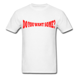 Do You Want Some fight Gear Logo Red on White T-shirt