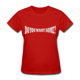 Do You Want Some fight Gear Logo White on Red Women's T-shir